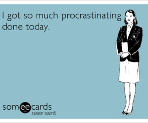 procrastinate, procrastination, and someecards image