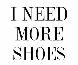 shoes, quote, and limit image