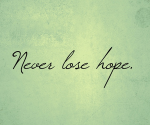 hope, lose, and never image
