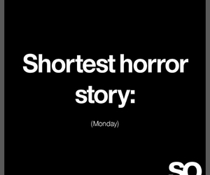 hate, horror, and monday image