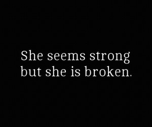 broken, she, and strong image