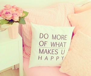 happy, pink roses, and life quotes image