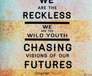 daughter, reckless, and vision image