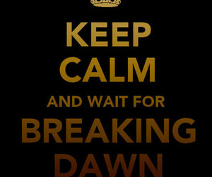breaking dawn and keep calm image