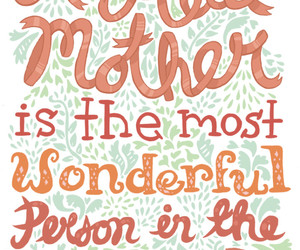 mother quotes, quotes about mothers, and quotes on mothers image