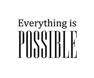 posible, everything, and quotes image