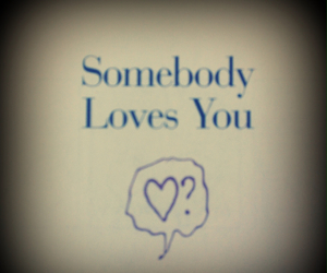 loves, somebody, and you image