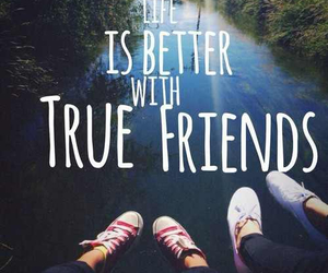 true friends and life is better! image