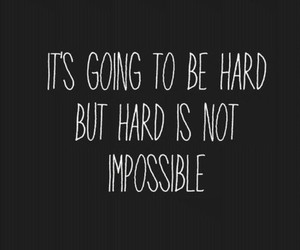 quotes, hard, and impossible image