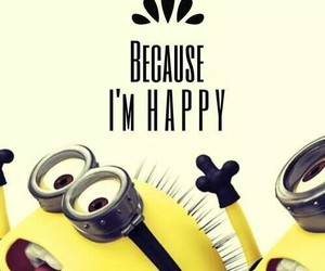 happy, minions, and quotes image
