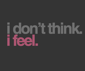 feel, quote, and think image