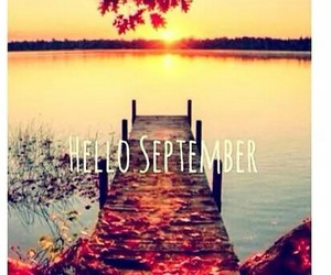 hello, September, and bye summer image