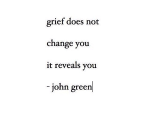 change, grief, and john green image