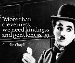 charlie chaplin, cleverness, and kindness image
