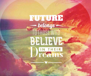 believe, dreams, and quote image