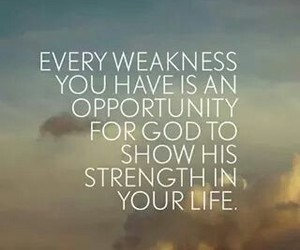 christian, quote, and weakness image