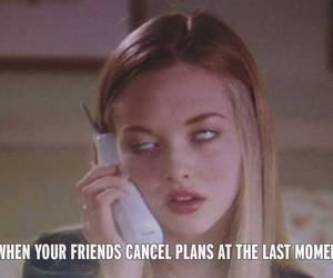 friends, cancel, and plans image