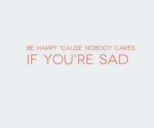 sad, tumblr, and be happy image