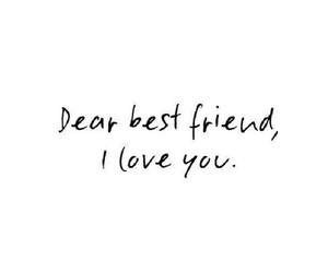 best friends, love, and quotes image