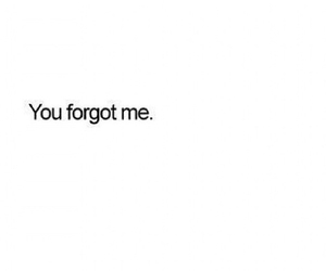 forget, love, and quote image