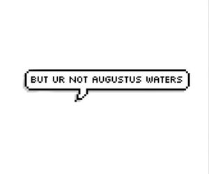 not, tumblr, and augustus waters image