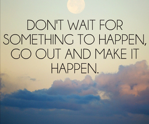 quotes, life, and happen image