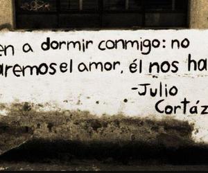 love, julio cortazar, and frases image