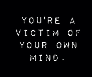 victim, mind, and quote image