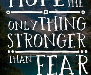 fear, hope, and Stronger image