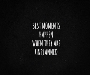 quotes, moment, and unplanned image
