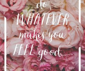 quotes, flowers, and good image