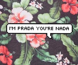 Prada, nada, and flowers image
