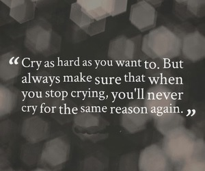 quote, cry, and reason image
