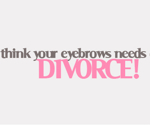 divorce and eyebrows image