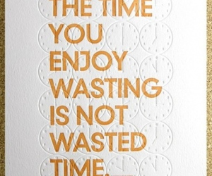 quote, time, and enjoy image