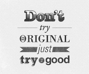 original, quote, and good image