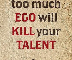 ego, talent, and quotes image