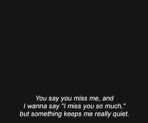 sad, miss, and quote image