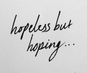 hope, quotes, and hopeless image