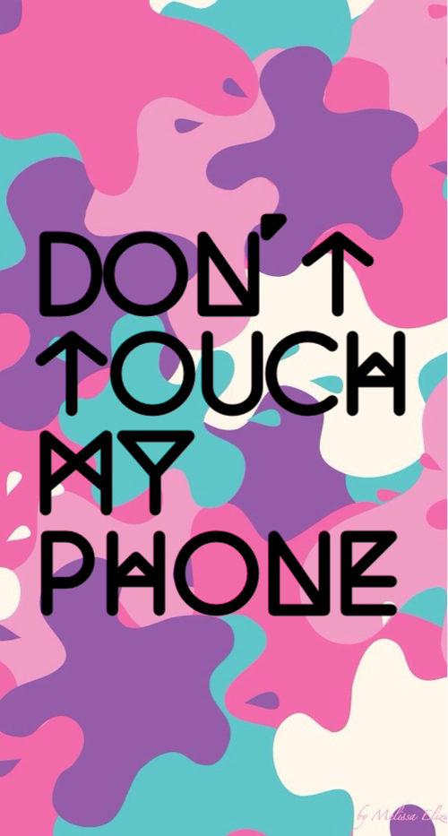Dont Touch My Phone Shared By Mr On We Heart It
