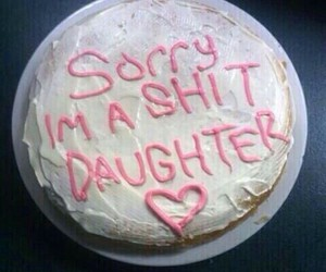 cake, sorry, and daughter image