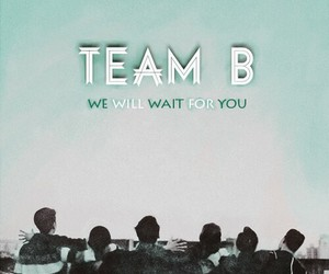 bobby, wait for me, and team b image