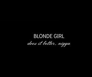 true, perfect, and blondegirl. quate image