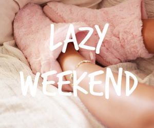 <3 and lazy weekend image