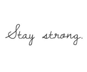 stay strong, strong, and text image