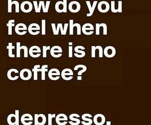 coffee, funny, and depressed image