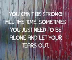 quotes, strong, and tears image