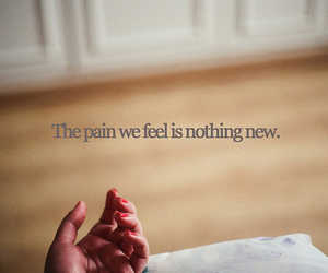 pain, quote, and hand image