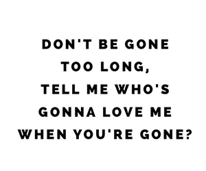 be, dont, and gone image