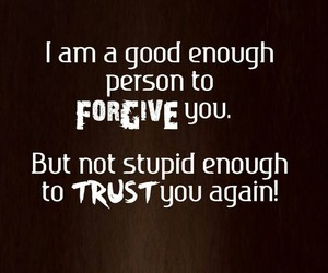 trust, quotes, and forgive image